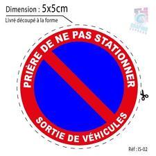 5x5 cm - AUTOCOLLANT STICKER INTERDIT STATIONNER SORTIE VEHICULES PANNEAU IS02