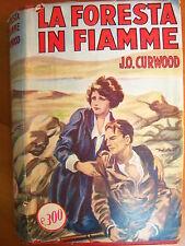 J.O, CURWOOD LA FORESTA IN FIAMME SONZOGNO 1953