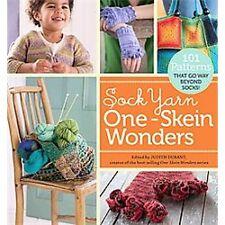 Sock Yarn One-Skein Wonders®: 101 Patterns That Go Way Beyond Socks! by