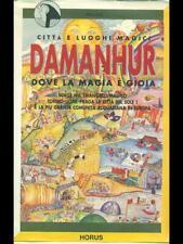 DAMANHUR, DOVE LA MAGIA E' GIOIA  ALMA FOA' HORUS 1989