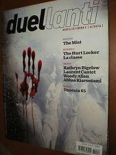 Duellanti.THE MIST, THE HURT LOCKER,KATHRYN BIGELOW,LAURENT CANTET,WOODY ALLEN,g
