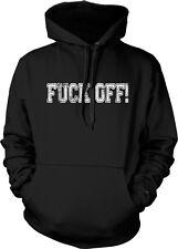F*ck Off! Rude Offensive Vulgar Adult Humor  Hoodie Pullover
