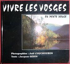 VIVRE LES VOSGES EN PENTE DOUCE ,JOEL COUCHOURON ,REGIONALISME  LORRAINE