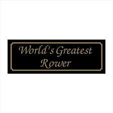 Worlds Greatest Rower - 200mm x 70mm Plastic Sign / Sticker - House, Pet, Garden