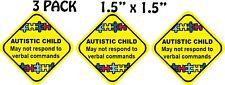 "Autistic Child Autism Car Emergency Decals Sticker Set of (3) 1.5"" x 1.5"" p127"