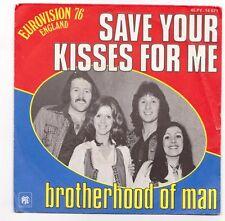 "BROTHERHOOD OF MAN "" SAVE YOUR KISSES FOR ME  ""  Eurovision 1976   45 tr  7''"