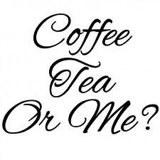 Coffee Tea Or Me? Decor for Macbook Laptop Wall Car Window Room Decal Sticker