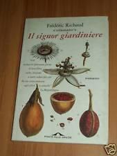 FREDERIC RICHAUD:IL SIGNOR GIARDINIERE- PONTE ALLE GRAZIE.1999 BUONISSIMO!!