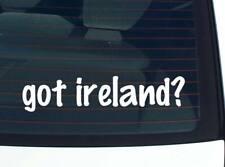 got ireland? COUNTRY FUNNY DECAL STICKER ART WALL CAR CUTE