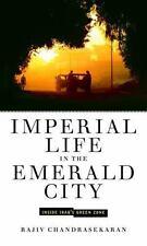 Imperial Life in the Emerald City: Inside Iraq's Green Zone, Rajiv Chandrasekara
