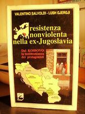 RESISTENZA NON VIOLENTA NELLA EX-JUGOSLAVIA V. Salvoldi e L. Gjergji    1993