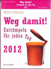 Pohle, Rita – Weg damit! Entrümpeln für jeden Tag – 2012 – !!! 2012 !!! – rar