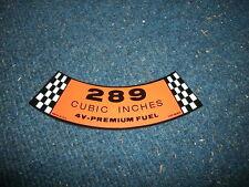 1965 1966 1967 FORD FAIRLANE FALCON GALAXIE LTD 289 4V AIR CLEANER DECAL TYPE B