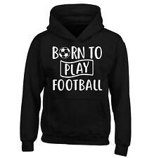 Né pour jouer au football Kid's Sweat à Capuche/Sweat Sport d'équipe Sport Bottes objectif 4062
