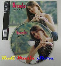 CD Singolo BRENDA Per chi 2006 ITALY DUCK RECORD SMI S113 NO mc lp dvd (S4)