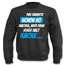 Pullover Das kannste schon so machen ( Sprüche, Fun, Lustig) Sweatshirt