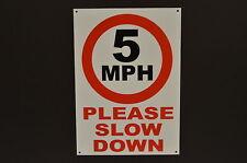 5 mph por favor ralentizar 2 Tamaños 3mm Metal Dibond Sign velocidad advertencia de restricción