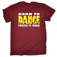 Born to BREAK DANCE costrette a lavorare T-Shirt Street Free Running Regalo di Natale