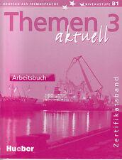 Hueber THEMEN Aktuell 3 Arbeitsbuch Workbook Niveaustufe B1 ZERTIFIKATSBAND @NEW