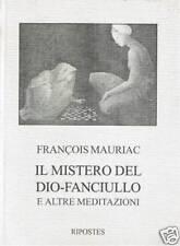 François Mauriac - IL MISTERO DEL DIO-FANCIULLO