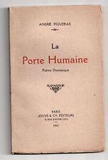 ANDRE FIGUERAS LA PORTE HUMAINE 1947 POEME DEDICACE HOLLANDAIS VOLANT OCCUPATION