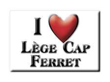 MAGNETS FRANCE - AQUITAINE SOUVENIR AIMANT I LOVE LÈGE CAP FERRET (GIRONDE)