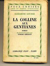 La Colline Aux Gentianes / Elizabeth goudge / feux croisés- plon