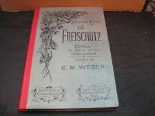 BIBLIOTHEQUE MUSICALE/OPERA: Carl Maria von WEBER: LE FREISCHUTZ/PARTITION