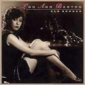 Old Enough by Lou Ann Barton CD Feb-1997, Texas Music Group Fast Free Shipping
