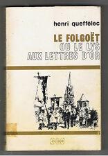 LE FOLGOET OU LE LYS AUX LETTRES D'OR HENRI QUEFFELEC 1972  Bretagne