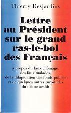 THIERRY DESJARDINS - LETTRE AU PRESIDENT SUR LE GRAND RAS-LE-BOL DES FRANCAI