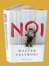 Walter Veltroni NOI Romanzo Rizzoli 2009