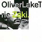 Oliver Lake 3 -Zaki- Hat Art CD w/ Pheeroan akLaff, Michael Gregory Jackson