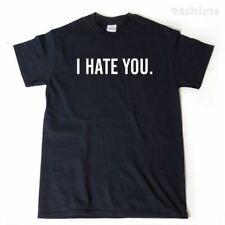 I Hate You T-shirt Funny Snarky Attitude Tee Shirt Anti Social Gym