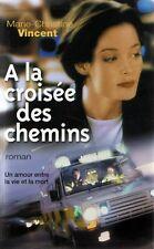 A la croisee des chemins.Marie-Christine VINCENT.Succes du livre V003