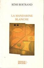 BERTRAND Remi - LA MANDARINE BLANCHE