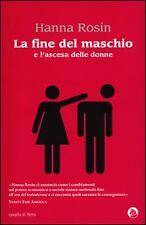 HANNA ROSIN - LA FINE DEL MASCHIO e l'ascesa delle donne - Cavalli di Ferro 2013