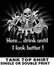 HERE, DRINK UNTIL I LOOK BETTER PIRATE CARIBBEAN SKULL SKELETON TANK TOP SHIRT 6
