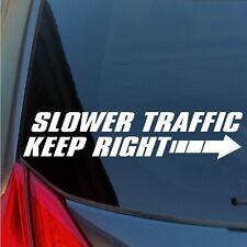 Slower Traffic Keep Right vinyl sticker decal window rear bumper car truck SUV