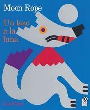 Un Lazo a la Luna/Moon Rope: Una Leyenda Peruana/A Peruvian Folktale (Paperback