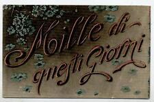 Mille di questi giorni Scritta Floreale PC Circa 1910