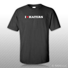 I Love Haters T-Shirt Tee Shirt S M L XL 2XL 3XL Cotton jdm  3 #2