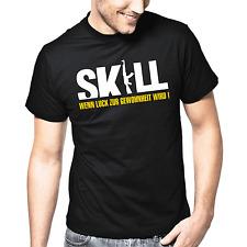 SKILL Wenn Luck zur Gewohnheit wird Geek Gamer Nerd Sprüche Geschenk Fun T-Shirt
