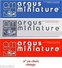 Revues Argus de la miniature vintage (au choix)