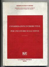 CONSIDERAZIONI INTRODUTTIVE PER STUDIO SULLE FONTI *M