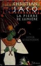 EGYPTOLOGIE - LA PIERRE DE LUMIERE NEFER LE SILENCIEUX Roman Christian Jacq 2000