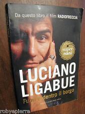 Fuori e dentro il borgo Luciano Ligabue Baldini castoldi Dalai 2004 supernani
