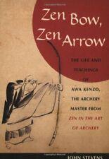 Zen Bow, Zen Arrow: The Life and Teachings of Awa K... by John Stevens Paperback