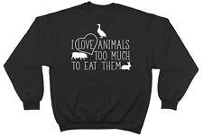 I Love Animals Too Much to Eat Them Womens Mens Unisex Jumper Sweater Sweatshirt