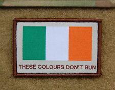 Republic of Ireland THESE COLOURS DON'T RUN Patch Irish Flag Irish British Army